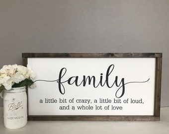 Family Sign-A Little Bit of Crazy, A Little Bit of Loud, And A Whole Lot of Love-Fixer Upper-Farmhouse Sign-Mother's Day-Home Decor-Rustic