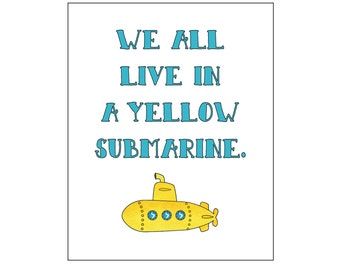 Yellow Submarine Printable art wall decor, nursery art, baby room, beatles lyrics, beatles wall art, beatles quote, DIY
