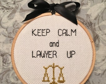 Keep Calm and Lawyer Up Cross Stitch