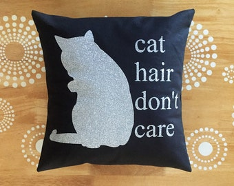 Cat Hair Don't Care Throw Pillow Cover, Funny Quote Cat Throw Pillow, Glitter Throw Pillow