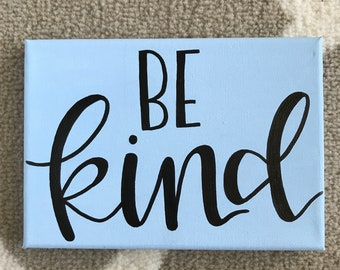 """5x7 """"Be Kind"""" Hand Lettered Canvas"""