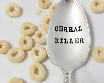 Hand Stamped Spoon. Cereal Killer. Vintage Silver Spoon Gift. As seen on thisiswhyimbroke.com