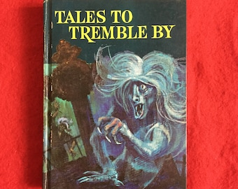 TALES to TREMBLE BY (60s Hardcover Classic Horror Anthology)