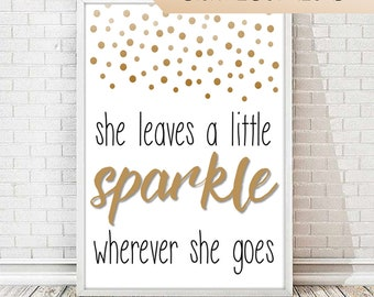 Wall Art - Quote - She leaves a little sparkle wherever she goes - Copper - INSTANT DIGITAL DOWNLOAD