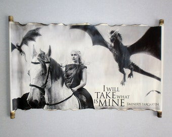 Daenerys Targaryen With Dragons Poster Game of Thrones Emilia Clarke I Will Take What Is Mine Scroll Dragons Poster