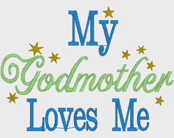 My Godmother Loves Me Digital Machine Embroidery Design