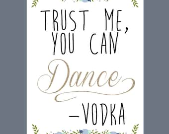 Trust Me, You Can Dance, Vodka.. Sign