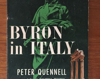 1957, Byron in Italy, by Peter Quennell, Viking Press, Compass Books Edition, biography of poet Lord Byron