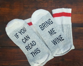 Novelty Socks - if you can read this, bring me wine Socks, Gift for Her, Talking socks