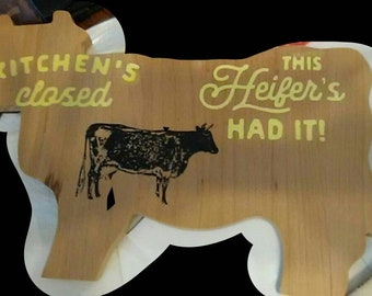 Kitchens closed this heifers had it