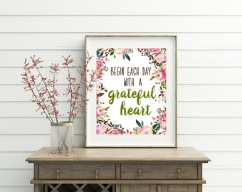 Printable Quotes, Begin Each Day, with a, Grateful Heart, printable, dining room, decor, wall art, wall decor, dining room art, quote prints