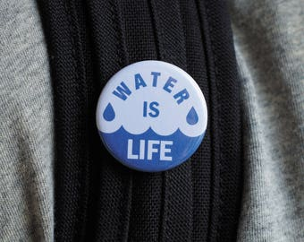 Water is life 2 button Pack ----- political button , no dapl , water protector