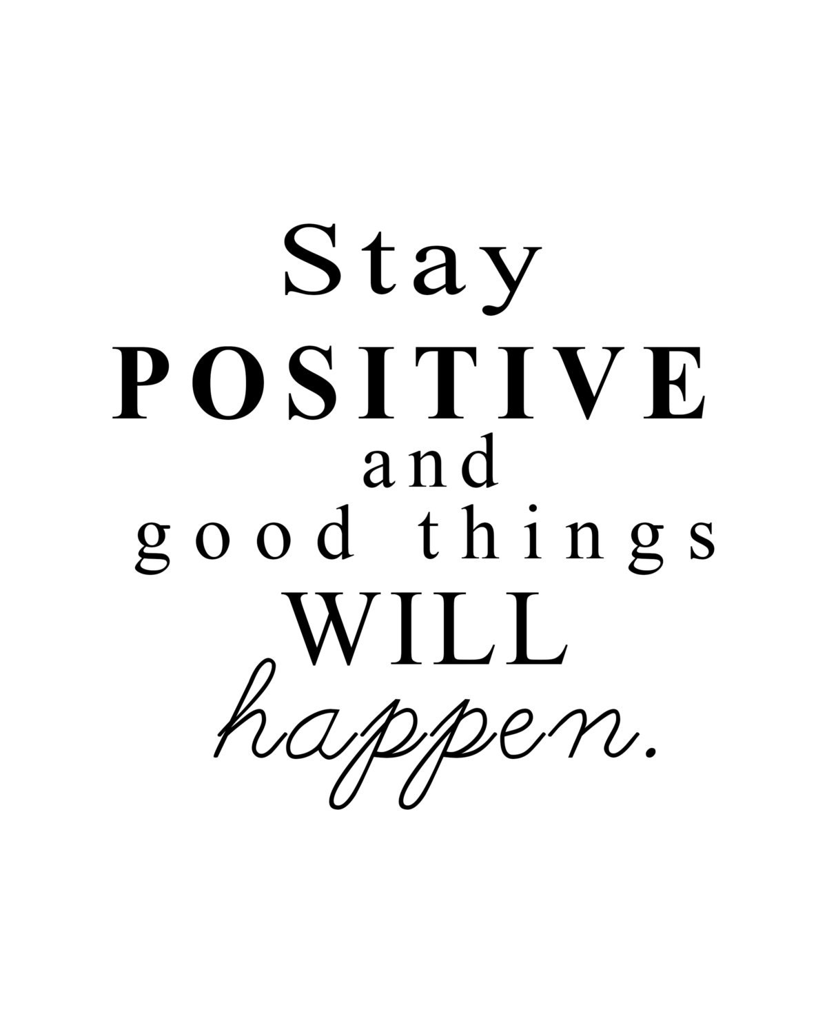 Printable Quote Life Inspirational Stay Positive