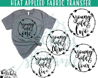 IRON ON v239 Young Wild & One Two Three Four Five Heat Applied T-ShirtTransfer Decal *Specify Color Choice in Notes or BLACK Vinyl