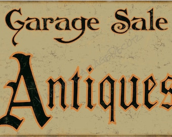 """Antique Style """" Garage Sale / Antiques """" Aged Looking Metal Sign"""