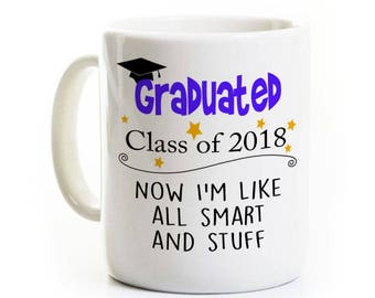 Funny Graduate Gift Coffee Mug - Class of 2018 - Graduation Gift -Smart and Stuff - Personalized - High School Graduate - College Graduate