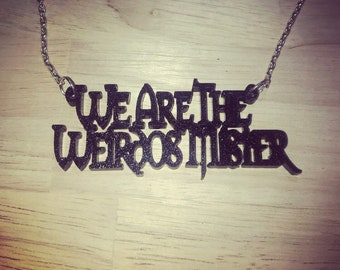 The Craft Inspired We Are The Weirdos Mister Glitter Acrylic Word Necklace