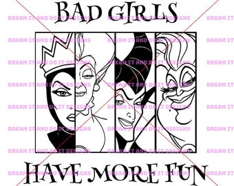 Disney SVG - Bad Girls Have more fun - Villians