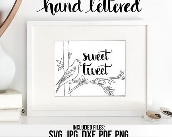 Bird Quote Printable, Sweet Tweet Sign, Bird Sign, Sweet Tweet Bird, Tweet Tweet Sign, Hand Lettered, SVG Cut File, Graphic Overlay