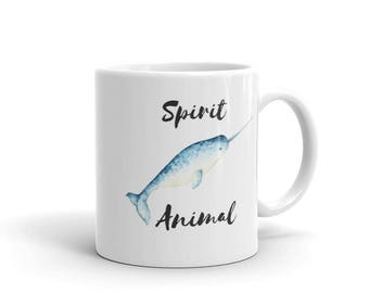 Spirit Animal Narwhal Mug, Funny Coffee Mug Narwhal Gift, Big Coffee Mug for Sister, Funny Mugs, Tea Mug Gift for Her