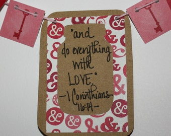 """Scripture Bunting- """"And do everything with Love"""" (I Corinthians 16:14)- option 3"""