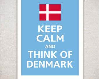 Keep Calm and THINK OF DENMARK Art Print