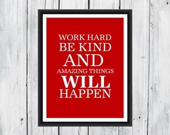 Work Hard and Be Kind Print Custom Colors