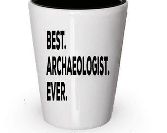 Archaeologist Shot Glass, Best Archaeologist Ever, Archaeologist gift, Gift for Archaeologist ,  Birthday Gift, Christmas Present