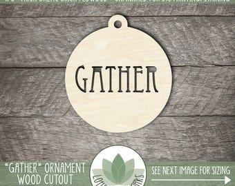 Gather, Holiday Christmas Ornaments, DIY Cutouts, Christmas Crafting Supplies, Laser Cut Wood Ornaments, DIY Craft Supply, Many Size Options