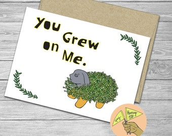 You Grew on Me, chia pet encouragement, flirty, romantic, funny, birthday, blank card