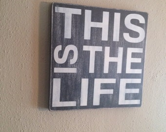 This Is The Life 12 x 12 wood canvas