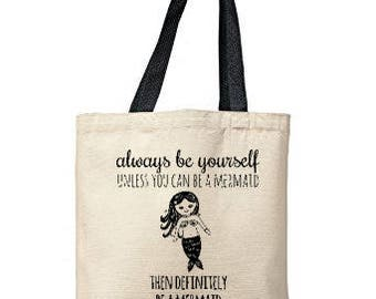 Always Be Yourself Unless You Can Be A Mermaid Then Always Be A Mermaid Bag, Natural Tote, Funny Tote Bag, Mermaid Bag, Canvas Tote Bag