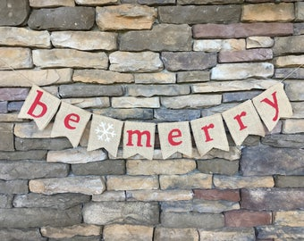 Be Merry burlap banner, Be Merry banner Christmas banner, Christmas garland, Christmas decoration, Christmas photo prop, Christmas bunting