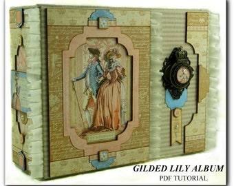 Gilded Lily Mini Album PDF Tutorial, Scrapbook Tutorial, Scrapbook Album Tutorial, Mini Album Tutorial, Scrapbook PDF Tutorial, How To Album