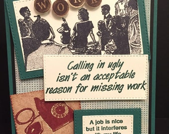 Sarcastic Work Card Pop Up Job Interferes With My Life Funny Missing Work 3D Stampin Up OOAK Mixed Media Handmade