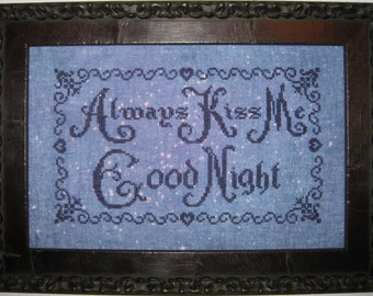 Always Kiss Me Goodnight Cross Stitch Chart