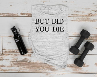 But Did you die, workout tanks, workout shirt, gym tank, running tank, running shirt, yoga shirt, funny workout tank, no cardio, wine later