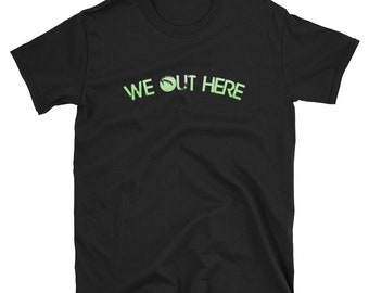We Out Here T Shirt | G Eazy Saying Rapper Quotes Cool T Shirts We Out Here