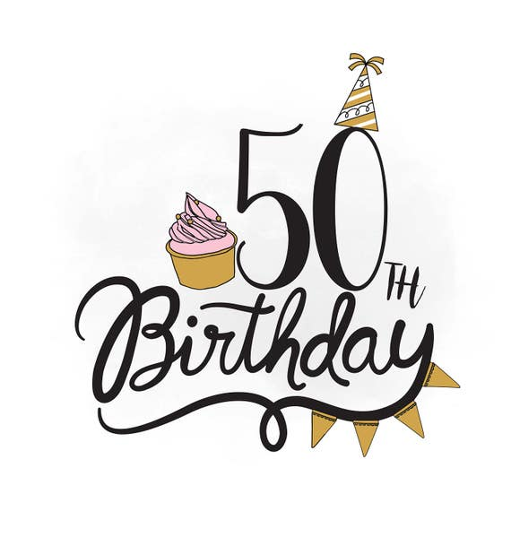 50th birthday svg clipart birthday quote cupcake svg birthday rh etsystudio com 50th birthday clip art images 50th birthday clip art images