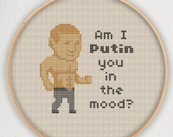 Am I Putin You In The Mood? Cross Stitch Pattern - Instant Download PDF
