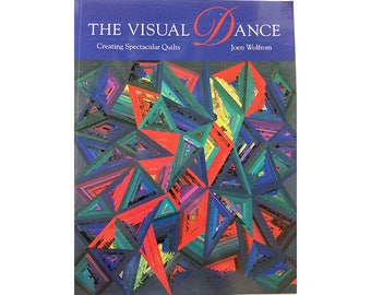 The Visual Dance by Joen Wolfrom, Quilt Design Secrets, Color and Design Concepts, Quilt Making Instuction Book, Like New, Lots of Photos