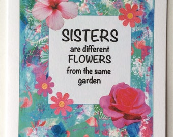 Sisters Are Different Flowers From The Same Garden -A5 Blank Card From Mixed Media Original & Digital Collage
