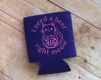 Funny Cat I Need a Beer Right Meow Can Cooler Beverage Holder Drink Hugger Plum Purple Bubblegum Pink