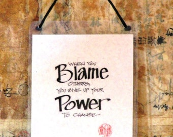 When You Blame Others You Give Up the Power To Change