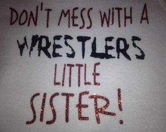 Don't mess with a wrestlers little sister t-shirt