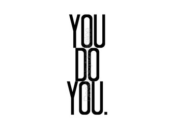 YOU DO YOU. // Wall Art Print // mental health awareness // Typography // Scandinavian // Bold // Modern // TLB000335