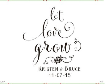 let love grow- Custom Rubber Stamp, Personalized Stamp,Custom LET LOVE GROW stamp, save the date stamp-Bridal Shower Gift