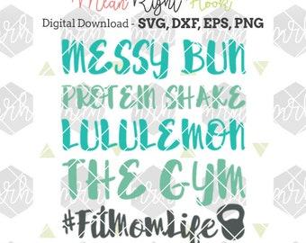 Fit Mom Life SVG, Workout svg, Gym svg, CrossFit svg, Messy Bun svg, INSTANT DOWNLOAD design for cutting machines - svg, png, dxf, eps