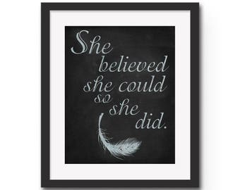 "She Believed She Could So She Did - 8x10"" or 11x14"" Inspirational / Motivational Quote Wall Art Print.  Gift Idea / Graduation Gift"