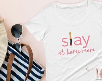 Slay at Home Mom Women's Scoop Neck T Shirt